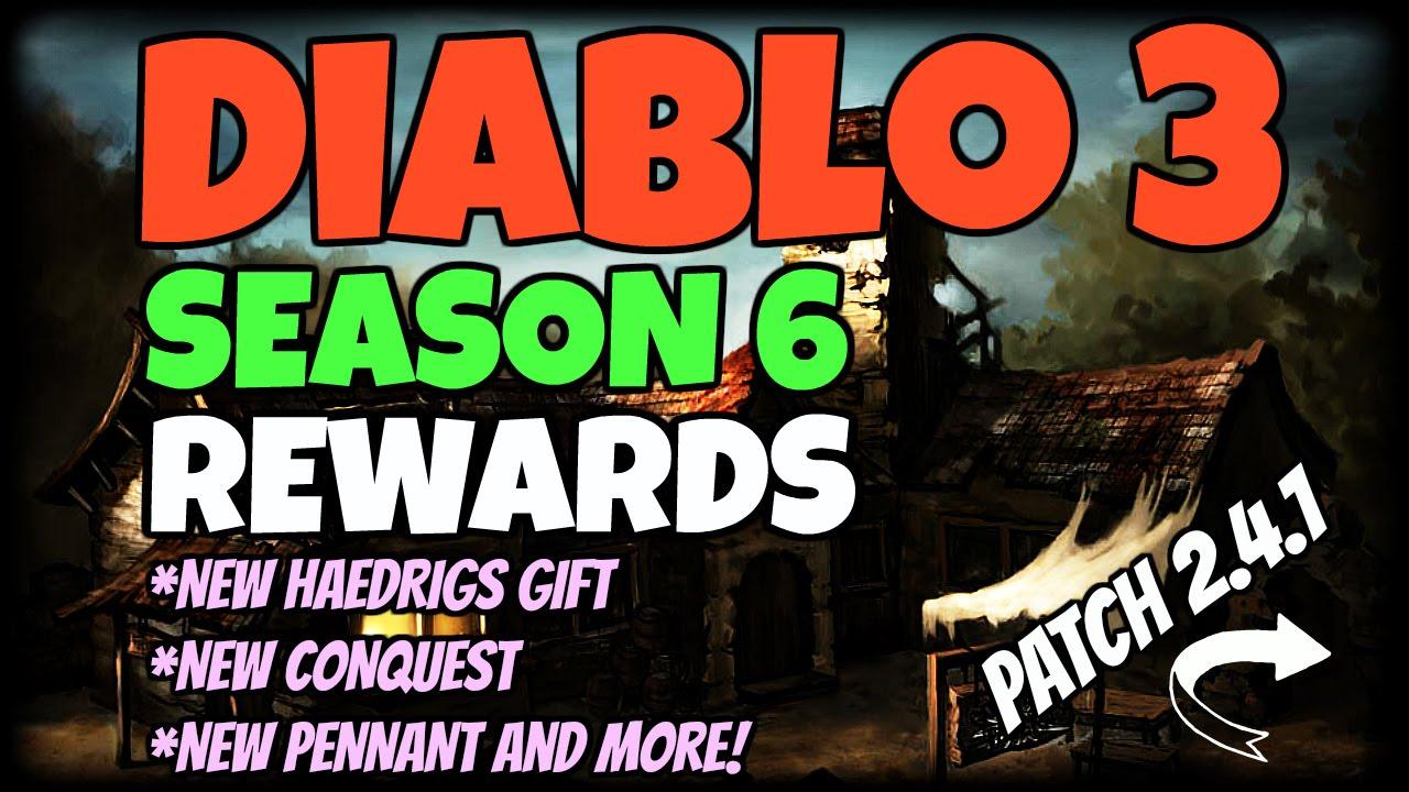 Diablo 3 Season 6 Rewards and Conquests! New Haedrigs! Patch 2.4.1 ...