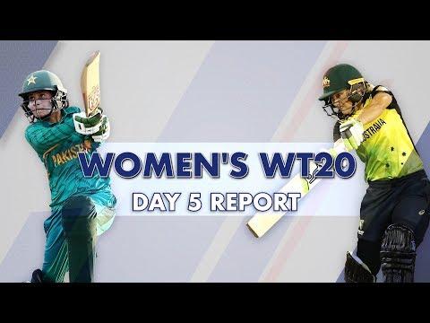 Women's World T20: Day 5 Report