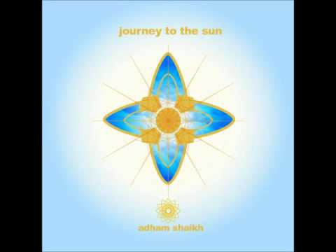 Journey To The Sun  Adham Shaikh Full Album