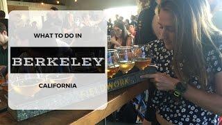 What to do in Berkeley California thumbnail