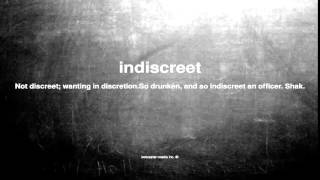 What does indiscreet mean