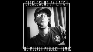 Disclosure - Latch (The Melker Project Remix)