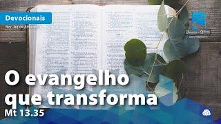 O evangelho que transforma | Mt 13.35