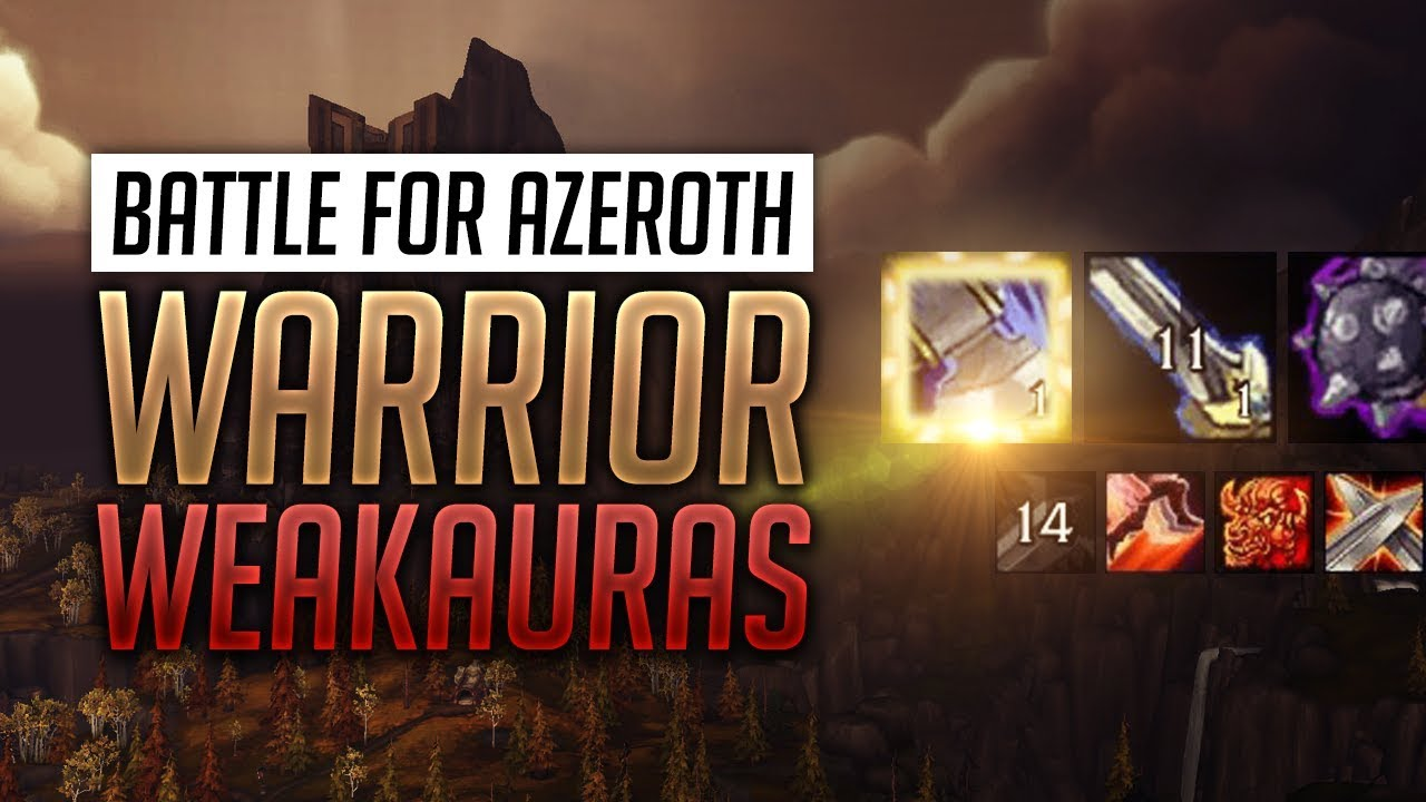 Warrior WeakAuras BFA Patch 8 1 5 + Guide - Arms, Fury and Protection