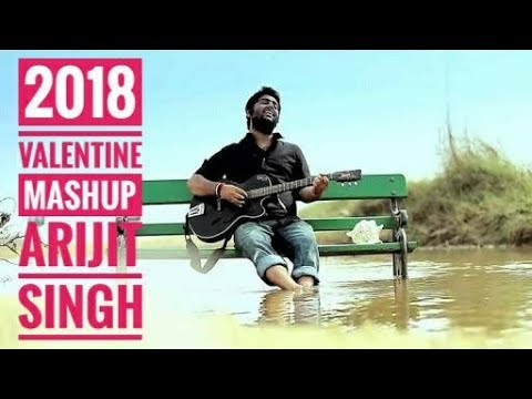 Valentine's Day Special | Best of Arijit Singh | Romantic Songs 2018 bollywood mashup