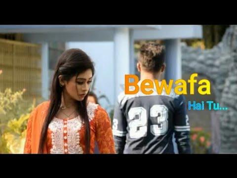 Bewafa Hai Tu | New Heart Touching WhatsApp Lyrical Video |