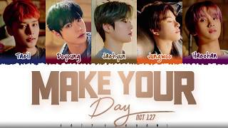 Cover images NCT 127 - 'MAKE YOUR DAY' (너의 하루) Lyrics [Color Coded_Han_Rom_Eng]
