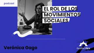 El rol de los movimientos sociales   Verónica Gago