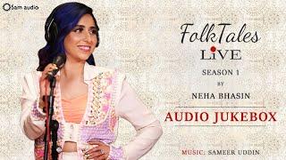 Download lagu Neha Bhasin | FolkTales Live | Audio Jukebox | season 1 | Sameer Uddin | Latest songs