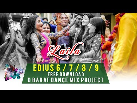 Edius wedding Barat song Project || Free Download || 2018 || Laila song