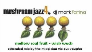 Mushroom Jazz 4 - Mellow Soul Fruit - Wick Wack
