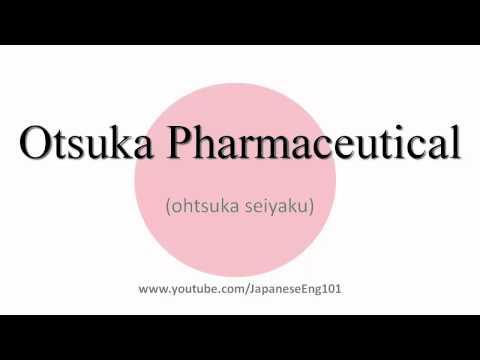 How to Pronounce Otsuka Pharmaceutical