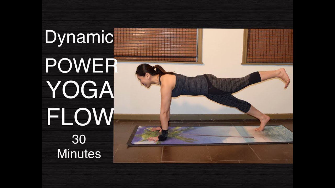 Dynamic Power Vinyasa Flow Yoga Workout For Total Body Strength 30 Minutes Youtube