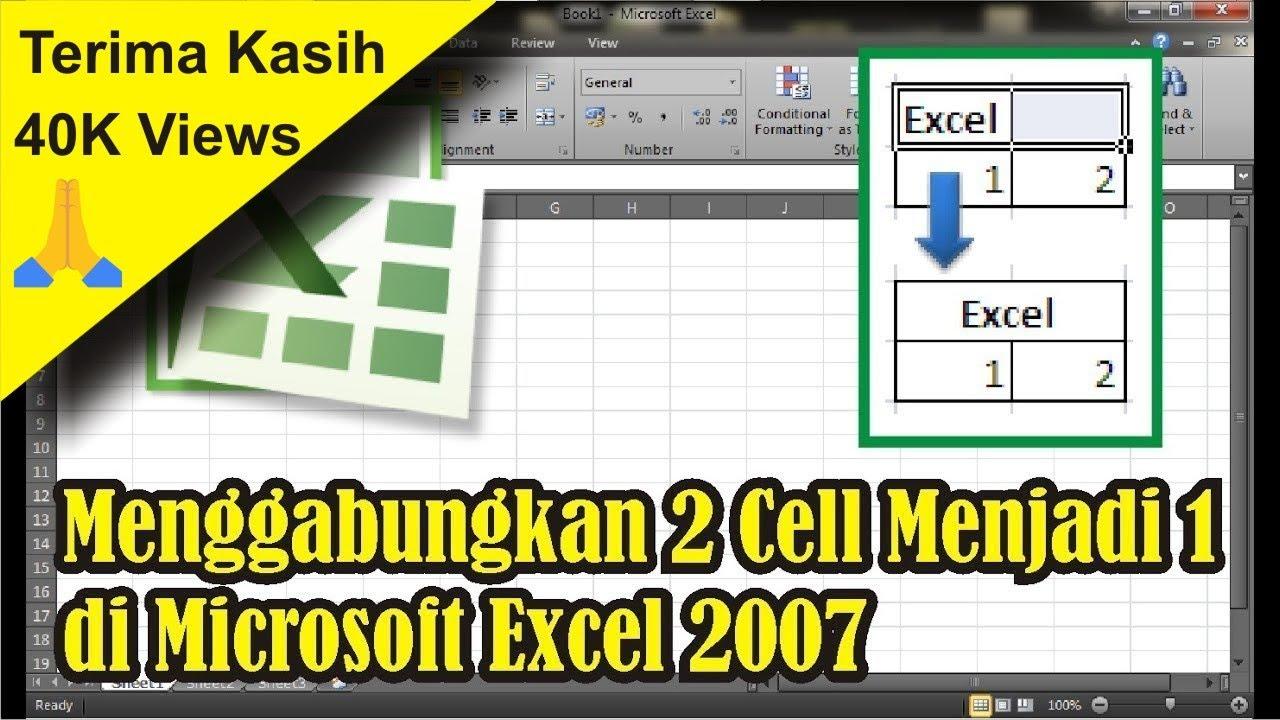 cara menggabungkan 2 cell menjadi 1 di microsoft excel 2007 simple news video