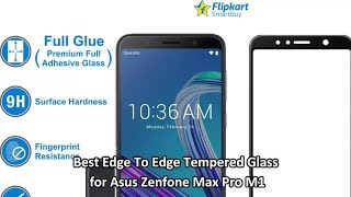 Best Edge To Edge Tempered Glass for Asus Zenfone Max Pro M1