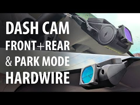 How To: Hardwire Install A Dash Cam Front + Rear With Parking Mode