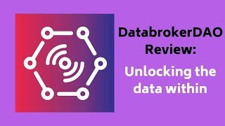 DatabrokerDAO Review: Unlocking the data within