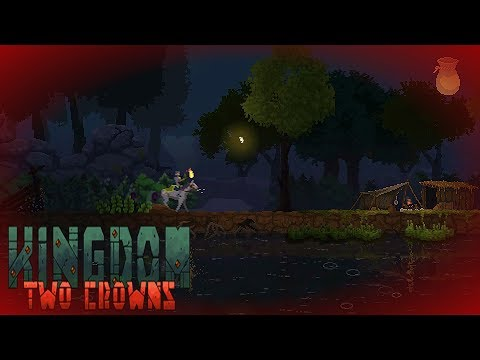 Kingdom: Two Crowns   HOW TO DIE IN KINGDOM! - Lets Play Walkthrough Gameplay - Part 2