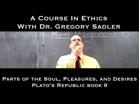 The Parts of the Soul, Their Pleasures, and Desires (Plato, Republic book 9) - A Course In Ethics