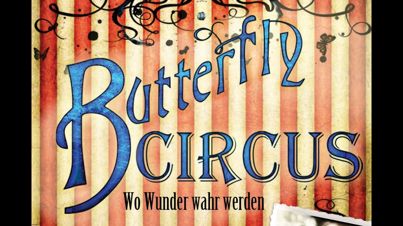 butterfly circus -in the short film the butterfly circus, will is a pathetic, self-loathing person he thinks of himself as worthless and that he only has the potential to be a.