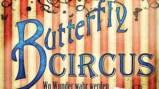 Butterfly Circus - Wo Wunder wahr werden (inkl. Bonusmaterial)
