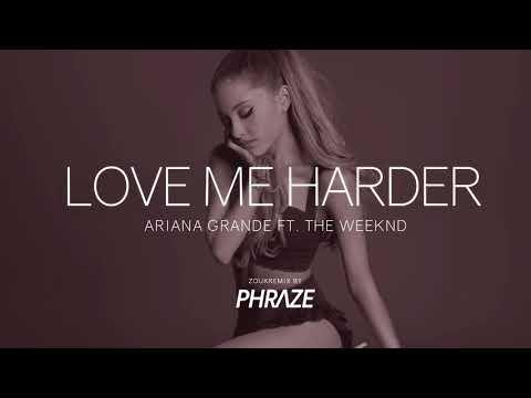 Ariana Grande ft. The Weeknd - Love Me Harder ZoukRemix