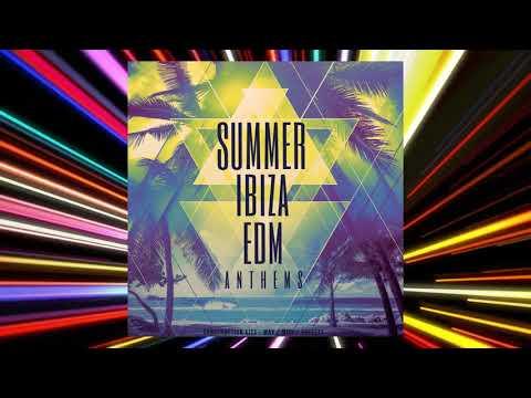 Summer Ibiza EDM Anthems