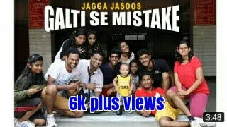 Galti se mistake ! Jagga Jasoos ! Dance choreography