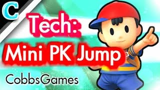 ► NESS Smash Tech : Mini-PK Jump ► Tech Talk w/ Cobbs ► Super Smash Bros - How To PK Jump