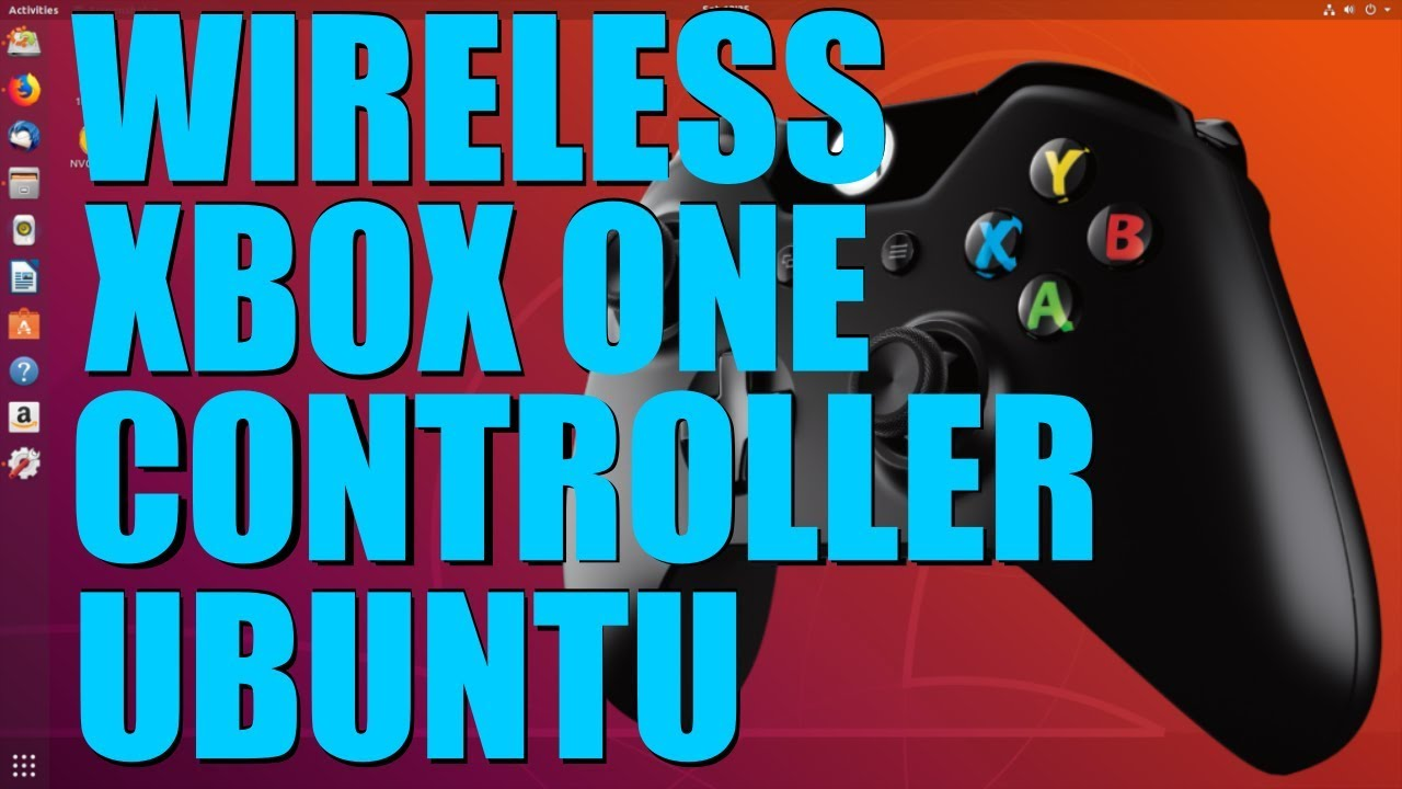 Connect Your Xbox One Controller To Ubuntu Wirelessly