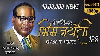 NEW BHIM JAYANTI 128 ( JAY BHIM TRANCE )  DJ MAYUR ABD FT. AMIT BHAVSAR