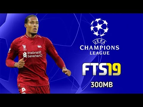 FTS 19 MOD UEFA Champions League Edition Android Offline 300MB New Transfers Update Best Graphics