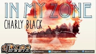 Charly Black - In My Zone ▶Night & Day Riddim ▶Soca ▶Dancehall 2015