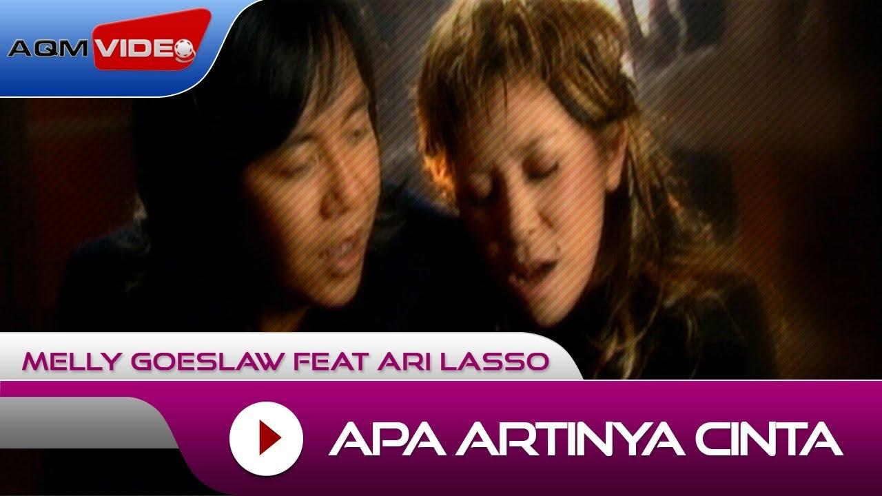Melly Goeslaw feat Ari Lasso - Apa Artinya Cinta ...