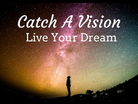 New Sermon Series: Catch A Vision Live Your Dream