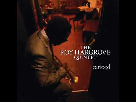 Roy Hargrove - Earfood (2008) [Full Album]