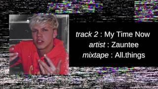 Baixar Zauntee - All.things : My Time Now (Official Audio)