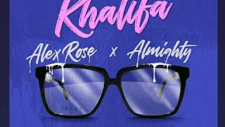 ● Alex Rose Ft Almighty - Mia Khalifa ●