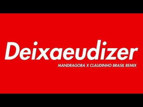 Claudia, Marcelo D2 - Deixa Eu Dizer (Mandragora, Claudinho Brasil Remix)
