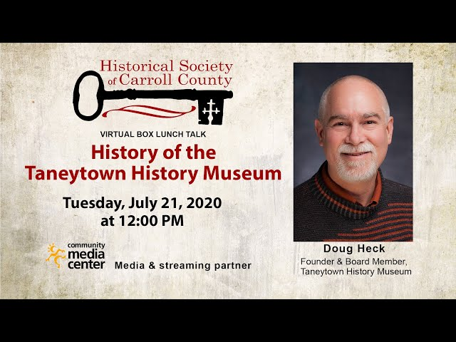 Box Lunch Talk: History of the Taneytown History Museum