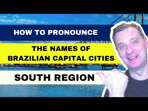 HOW TO PRONOUNCE THE NAMES OF BRAZILIAN CAPITAL CITIES - SOUTH REGION