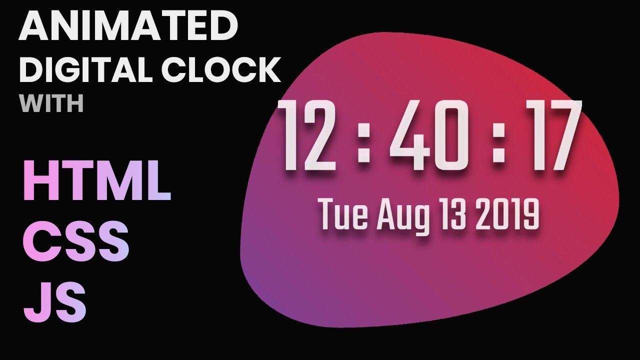 #3 Create an Animated Digital Clock with HTML, CSS and JavaScript