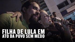 Baixar Filha de Lula em Ato da Povo Sem Medo