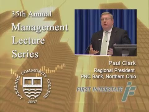 Management Lecture Series - Paul Clark, Regional President, PNC Bank