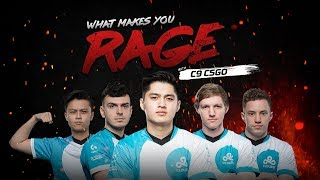 C9 CS:GO - What Makes You Rage?