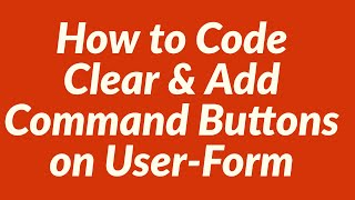 How to Code Clear and Add Command Buttons