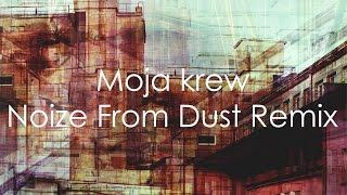 Noize From Dust feat. Vienio - Moja krew (Remix) (audio)