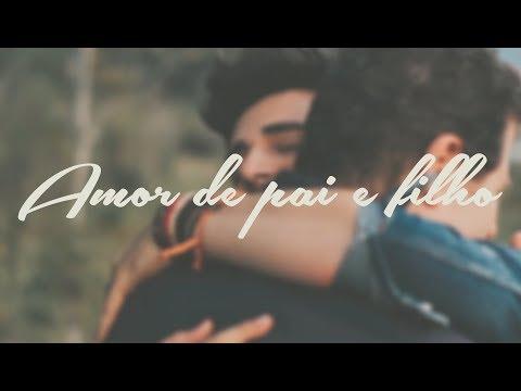 AMOR DE PAI E FILHO (ESPECIAL DIA DOS PAIS)