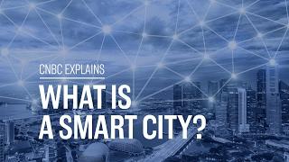 What is a smart city?   CNBC Explains