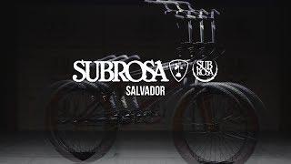 BMX - SUBROSA BRAND - 2018 SALVADOR